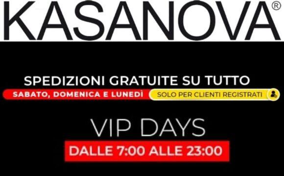 Kasanova Vip Days, spedizione gratuita su tutto!