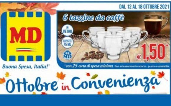 da MD potrai ottenere 6 Tazzine da caffè a solo 1,50 euro con 25 euro di spesa offerta valida fino al 18 ottobre 2021